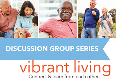 Senior Discussion Group Series: Vibrant Living